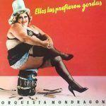 orquesta mondragon-ellos las prefieren gordas-grupos españoles-1-vinilo coleccion