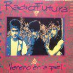 radio futura-veneno en la piel-grupos españoles-3-vinilo coleccion